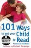 101 Ways to Get Your Child to Read cover